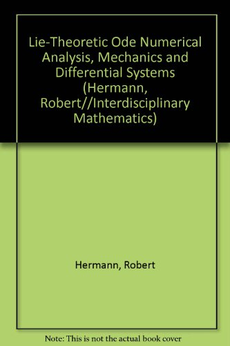 9780915692453: Lie-Theoretic Ode Numerical Analysis, Mechanics and Differential Systems (Interdisciplinary Mathematics)