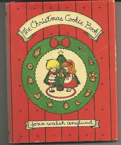 The Christmas Cookie Book (091569607X) by Joan Walsh Anglund