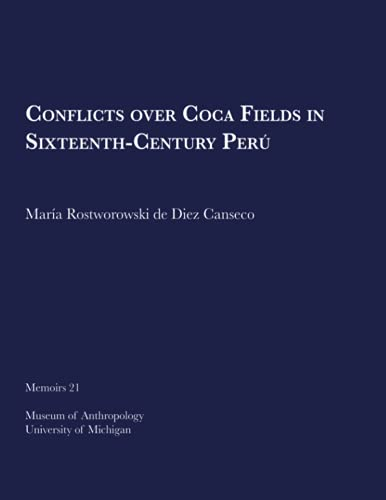 9780915703135: Conflicts over Coca Fields in 16th Century Peru (Memoirs of the Museum of Anthropology, University of Michigan)
