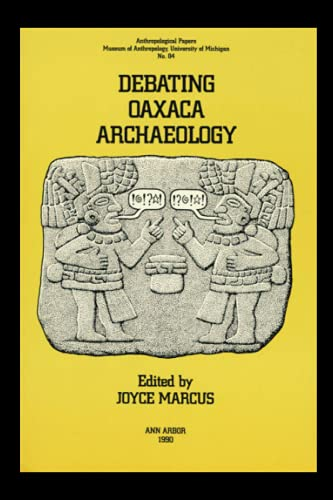 9780915703227: Debating Oaxaca Archaeology (Anthropological Papers (Univ of Michigan, Museum of Anthropology))