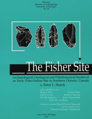 9780915703418: The Fisher Site: Archaeological, Geological, and Paleobotanical Studies at an Early Paleo-Indian Site in Southern Ontario, Canada (Memoirs of the Museum of Anthropology, University of Michigan)