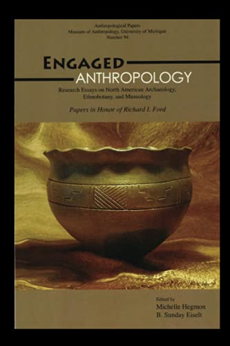 9780915703586: Engaged Anthropology: Research Essays on North American Archaeology, Ethnobotany And Museology (Anthropological Papers (Univ of Michigan, Museum of Anthropology))