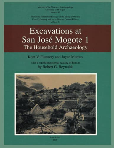 9780915703593: Excavations At San Jose Mogote 1: The Household Archaeology : Prehistory and Human Ecology of the Valley of Oaxaca (Memoirs of the Museum of Anthropology, University of Michigan)
