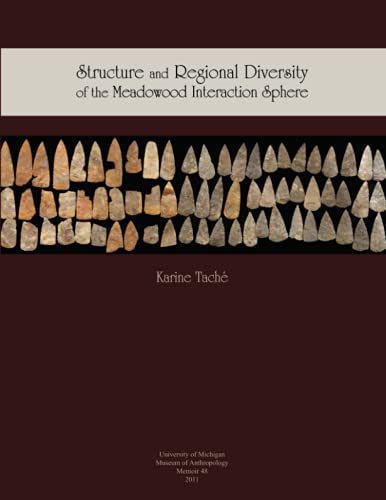 9780915703746: Structure and Regional Diversity of the Meadowood Interaction Sphere (Memoirs of the Museum of Anthropology, University of Michigan)
