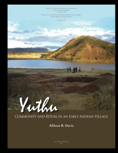 9780915703777: Yuthu: Society and Ritual in an Early Andean Village (Memoirs of the Museum of Anthropology, University of Michigan) (Memoirs of the Museum of ... Ethnohistory & Archaeology, Volume VIII)