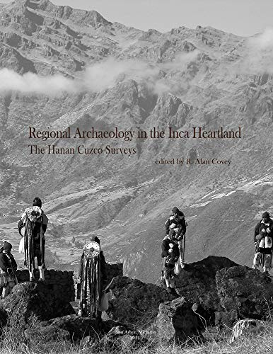 9780915703838: Regional Archaeology in the Inca Heartland: The Hanan Cuzco Surveys (Memoirs of the Museum of Anthropology, University of Michigan)