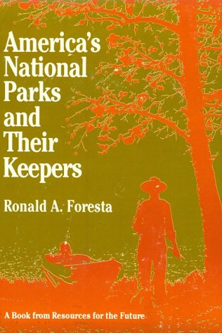 America's National Parks and Their Keepers (RFF Press): Professor Ronald A. Foresta