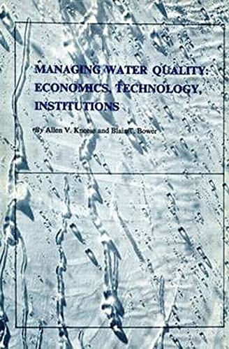9780915707133: Managing Water Quality: Economics, Technology, Institutions (RFF Water Policy Set)