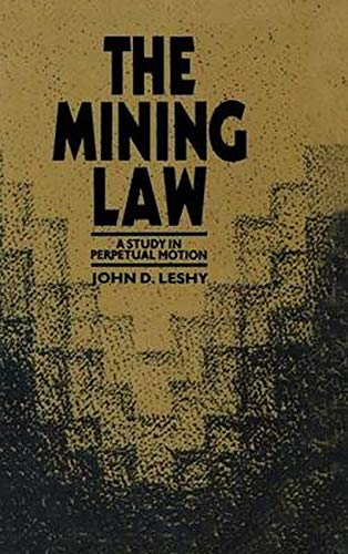9780915707263: The Mining Law: A Study in Perpetual Motion