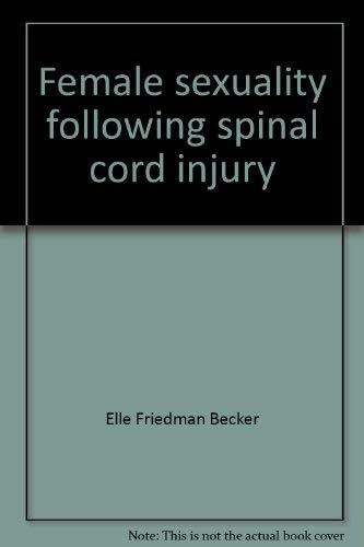 9780915708079: Female sexuality following spinal cord injury