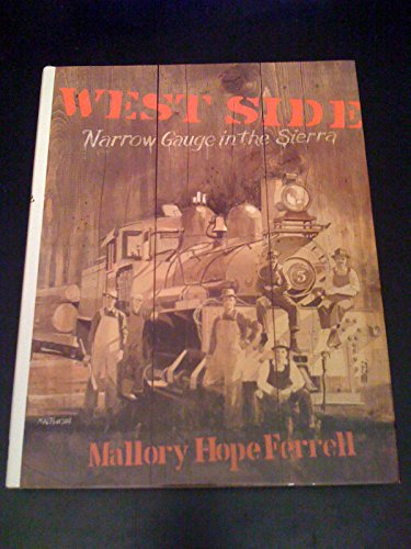 West Side: Narrow Gauge in the Sierra (0915713020) by Mallory Hope Ferrell