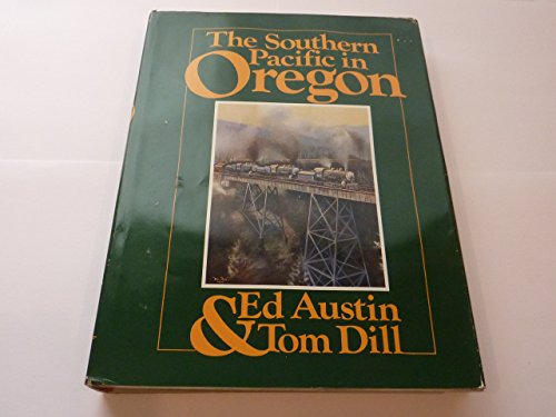 The Southern Pacific in Oregon: Ed Austin; Tom