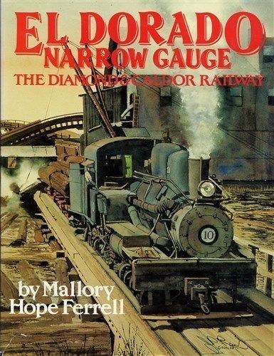 9780915713172: El Dorado Narrow Gauge: The Diamond & Caldor Railway