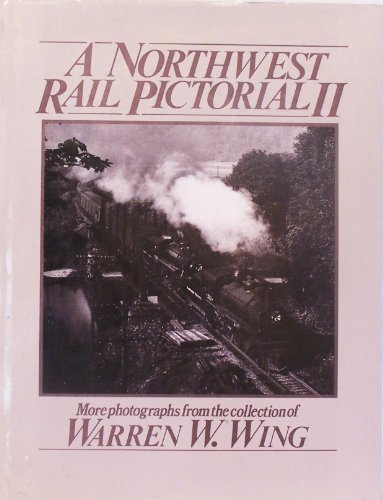 A Northwest Rail Pictorial, Volume II