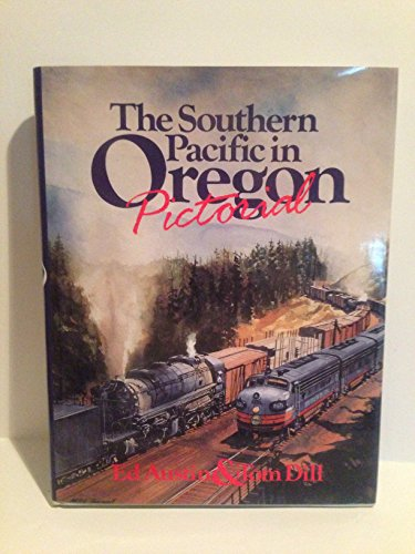 9780915713257: The Southern Pacific in Oregon Pictorial