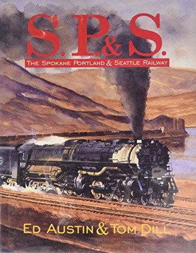 S. P. & S.: THE SPOKANE PORTLAND & SEATTLE RAILWAY: Austin, Ed Adn Tom Cill
