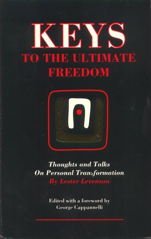 Keys to the Ultimate Freedom: Thoughts and Talks on Personal Transformation (0915721031) by Lester Levenson