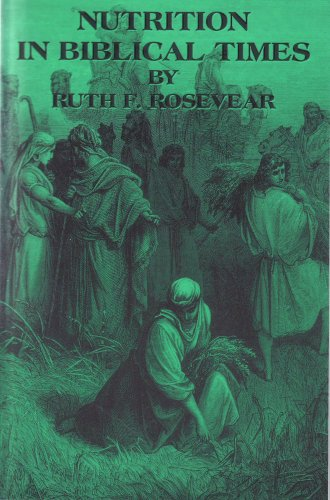 Nutrition in Biblical Times: Ruth Rosevear