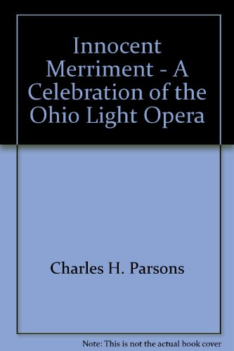 Innocent Merriment - A Celebration of the: Charles H. Parsons