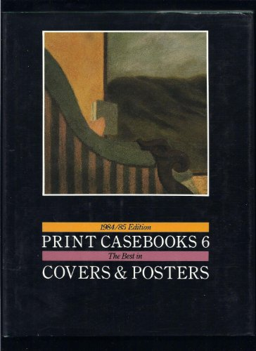 Print Casebooks 6 [Six]: The Best in Covers and Posters, 1984 - 1985 Edition