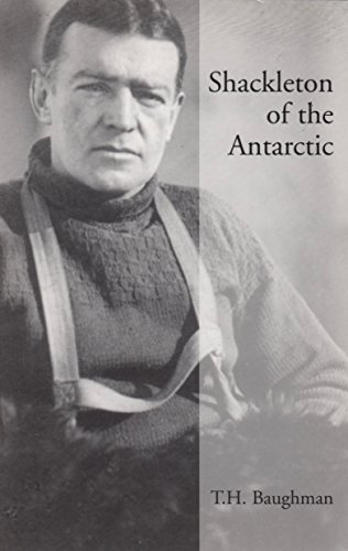 Shackleton of the Antarctic: Baughman, T.H.