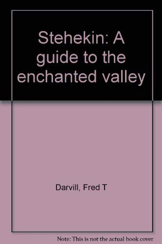 9780915740000: Stehekin: A guide to the enchanted valley
