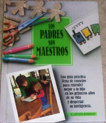 Los Padres Son Maestros (El Metodo Bowdoin Ser) (Spanish Edition) (0915741326) by Ruth Bowdoin
