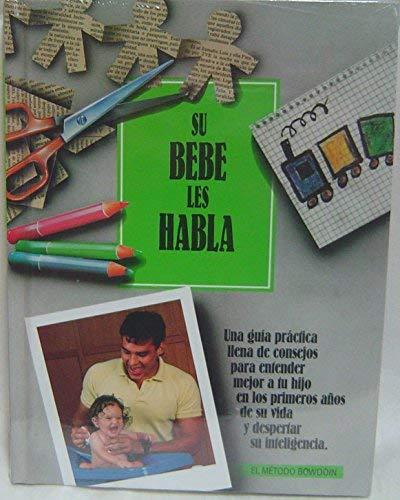 Su Bebe Les Habla (El Metodo Bowdoin Ser) (Spanish Edition) (0915741490) by Ruth Bowdoin