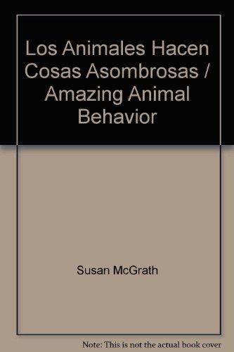 9780915741526: Los Animales Hacen Cosas Asombrosas / Amazing Animal Behavior (Books for World Explorers) (Spanish Edition)