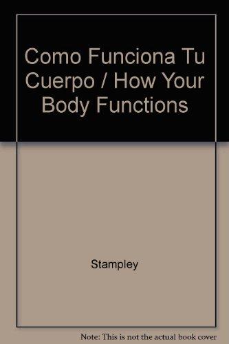 9780915741694: Como Funciona Tu Cuerpo / How Your Body Functions