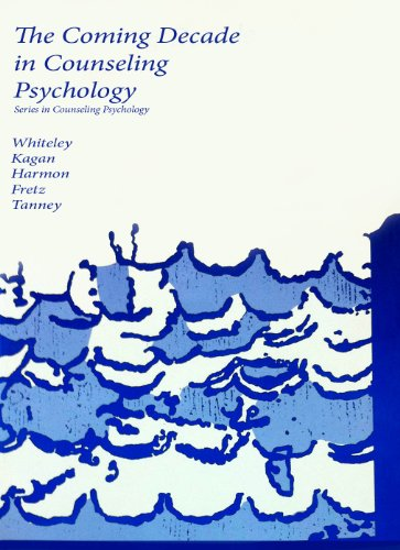 Coming Decade in Counseling Psychology (Series in: Whiteley, John M.