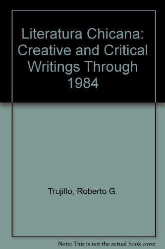9780915745043: Literatura Chicana: Creative and Critical Writings Through 1984