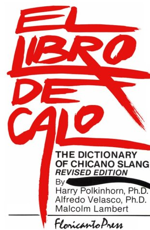 9780915745104: El Libro De Calo: The Dictionary of Chicano Slang