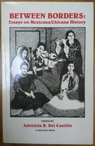 9780915745142: Between Borders: Essays on Mexicana/Chicana History (La Mujer Latina Series)