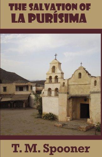 The Salvation of La Pursima: T. M. Spooner