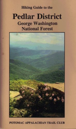 9780915746163: Hiking guide to the Pedlar District, George Washington National Forest