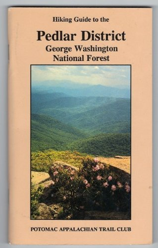 9780915746392: Hiking Guide to the Pedlar District, George Washington National Forest