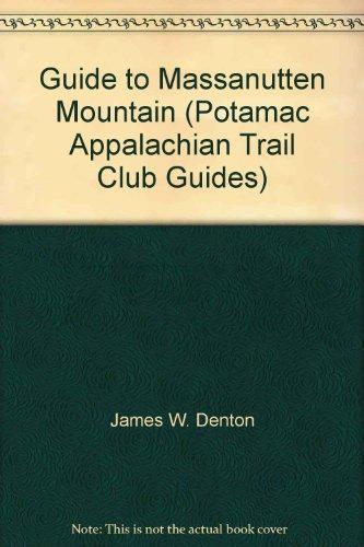 9780915746477: Guide to Massanutten Mountain (Potamac Appalachian Trail Club Guides)
