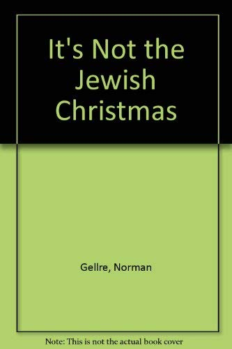 It's Not the Jewish Christmas: Gellre, Norman