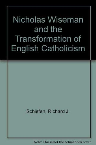9780915762156: Nicholas Wiseman and the Transformation of English Catholicism