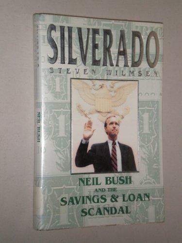9780915765898: Silverado: Neil Bush and the Savings & Loan Scandal
