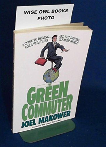 The Green Commuter: Makower, Joel