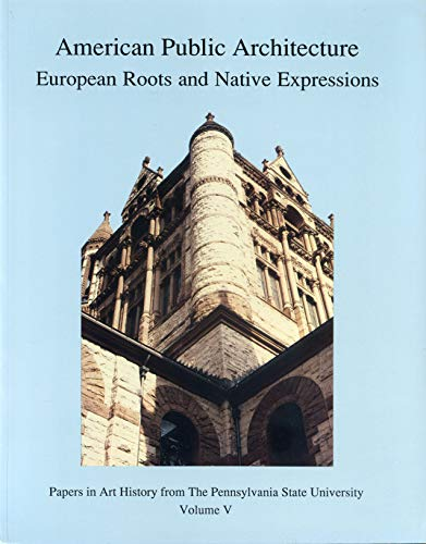 9780915773046: American Public Architecture: European Roots and Native Expressions (Papers in Art History)
