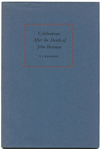 CELEBRATIONS AFTER THE DEATH OF JOHN BRENNAN. With Three Wood Engravings by Michael McCurdy: ...
