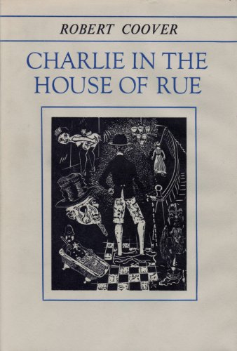 Charlie in the House of Rue.: Coover, Robert