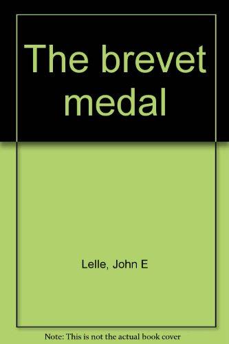 The brevet medal: Lelle, John E