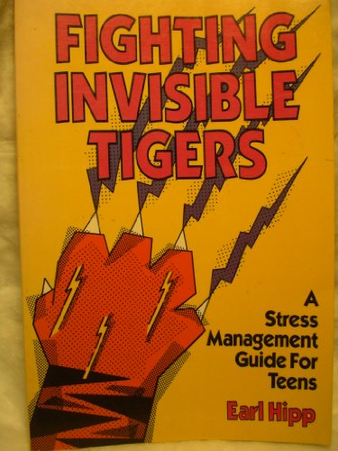 Fighting Invisible Tigers: A Student Guide to Life in the Jungle