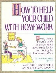 9780915793129: How to Help Your Child With Homework: Every Caring Parent's Guide to Encouraging Good Study Habits and Ending the Homework Wars : For Parents of Chi