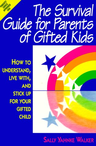 9780915793280: The Survival Guide for Parents of Gifted Kids: How to Understand, Live With, and Stick Up for Your Gifted Child