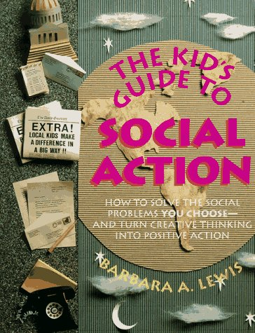 9780915793297: The Kid's Guide to Social Action: How to Solve the Social Problems You Choose-And Turn Creative Thinking into Positive Action (Do Something! Book)